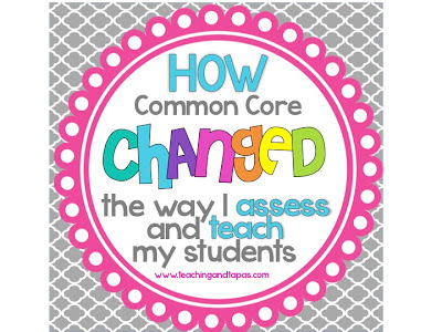 How Common Core changed the way I assess and teach (+FREEBIE!)