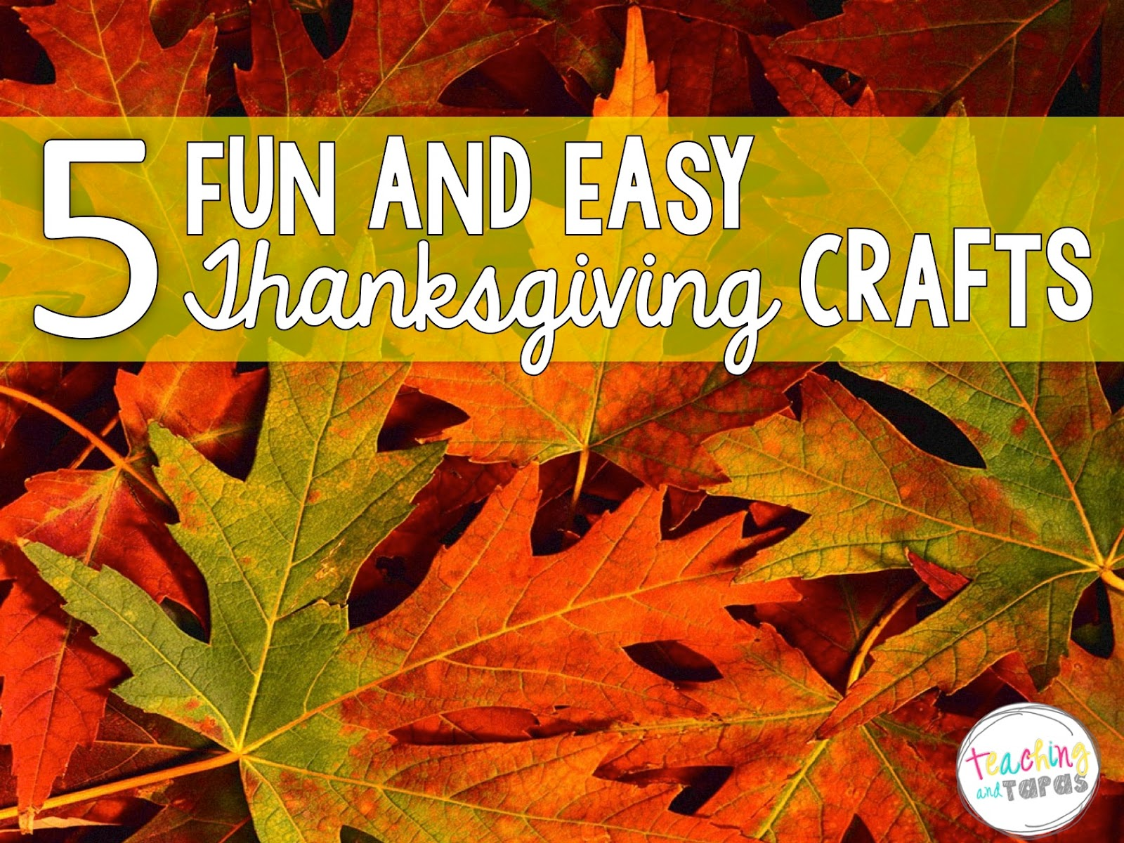 5 Fun And Easy Thanksgiving Crafts Teaching And Tapas