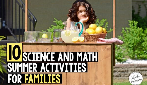 10 Science and Math Summer Activities for Families