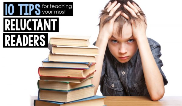 10 Tips for Teaching Reluctant Readers