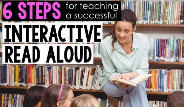 Follow these six steps to start teaching reading with interactive read alouds. The ideas and activities in this post are great for teachers who want to use their favorite books and mentor texts as the main part of their reading lessons.