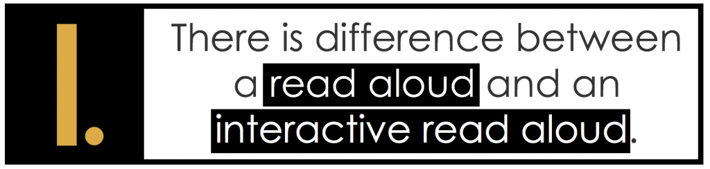 An interactive read aloud is NOT just a read aloud