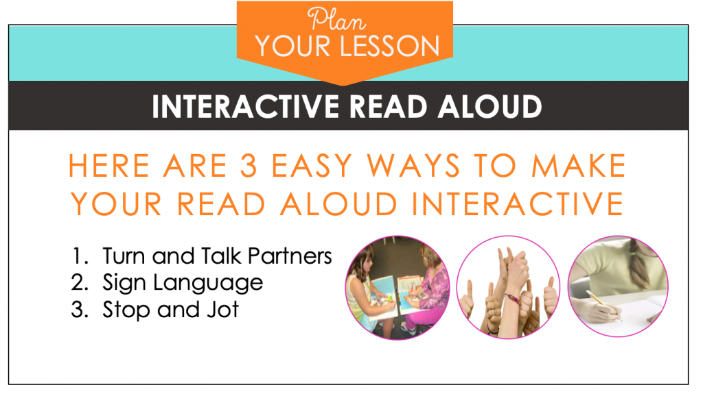 Three teaching methods to make your interactive read aloud lessons more interactive