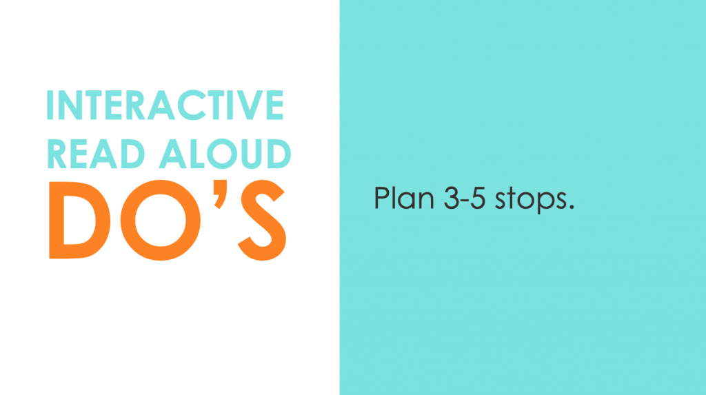 DO: Plan 3-5 stops in your interactive read alouds
