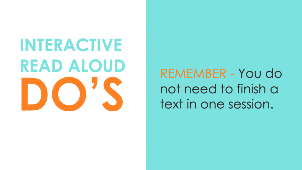 DO: Remember that you do not need to finish a text in your interactive read alouds