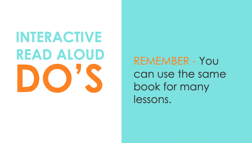 DO: Remember that you can use the same book for multiple interactive read aloud lessons